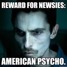 reward for newsies: american psycho. - Hardcore Christian Bale ... via Relatably.com