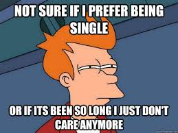 funny-memes-about-being-single-6 - Best For Desktop HD Wallpapers via Relatably.com