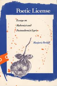 com poetic license essays on modernist and postmodernist com poetic license essays on modernist and postmodernist lyric 9780810108448 marjorie perloff books
