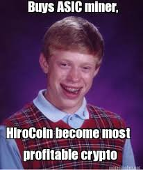 Meme Maker - Buys ASIC miner, HiroCoin become most profitable ... via Relatably.com