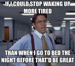 funny-meme-tired-all-day.jpg via Relatably.com