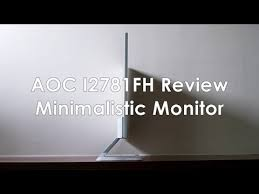 <b>AOC I2781FH</b> Review | Minimalistic Monitor - YouTube
