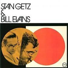 <b>Stan Getz</b> & <b>Bill Evans</b> - <b>Stan Getz</b> & <b>Bill Evans</b>
