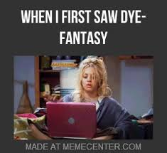 Dye Fantasy, Wai You Do Dis To Me by untidy - Meme Center via Relatably.com