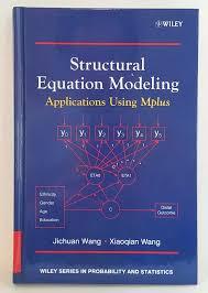 <b>Structural Equation</b> Modeling: Applications Using Mplus | <b>Jichuan</b> ...