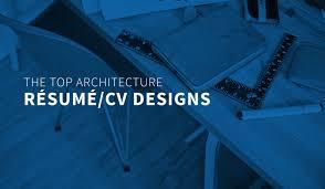 the top architecture r eacute sum eacute cv designs archdaily