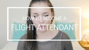 how to become a flight attendant flight attendant life jenny how to become a flight attendant flight attendant life jenny ernst