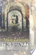 <b>John Lennon</b> Imagined: Cultural History of a <b>Rock</b> Star - Janne ...