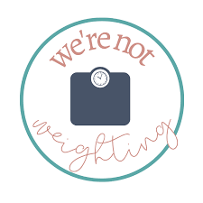 We're Not Weighting's podcast