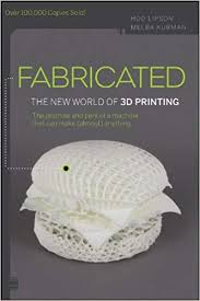 Amazon.com: Fabricated: The New World <b>of</b> 3D <b>Printing</b> ...