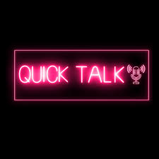 Quick Talk Podcast