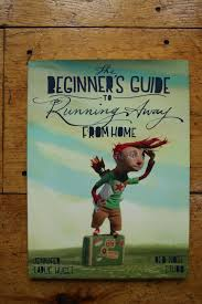running away essay philipstead files wordpress com 2014 01 the beginners guide to running away from home jpg