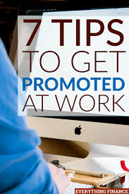 7 tips to get promoted at work no matter what your job is