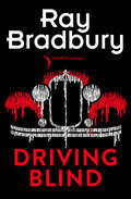 <b>Рэй Брэдбери</b>, <b>Driving Blind</b> – читать онлайн на ЛитРес ...