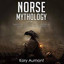 Norse <b>Mythology</b>: Tales of Norse <b>Myth</b>, Gods, Goddesses, Giants ...