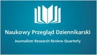 Quarterly        Naukowy Przeglad Dziennikarski      I could publish the first article of my dissertation     Digitalization of photojournalism  An experiment      Joanna   ucja Kedra