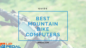Calculating The Best <b>Mountain Bike</b> Computers in 2019 - UpPedal ...