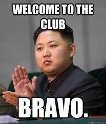 Welcome to the club Bravo. - unimpressed kim jong un - quickmeme via Relatably.com