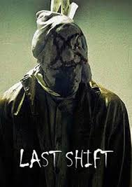 Last Shift  (El Ultimo Turno)
