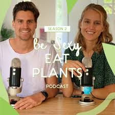 Be Sexy Eat Plants