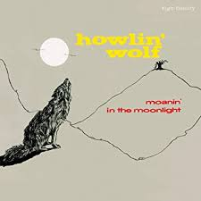 Moanin' in the Moonlight+4 Bonus Tracks (<b>180g</b> [Vinyl LP] - <b>Howlin</b> ...