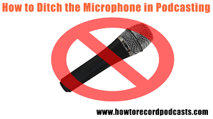 How to Ditch the <b>Microphone</b> in Podcasting (Sort of) | How to Record ...