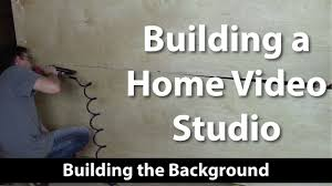 how to build a home video studio building the background build video studio