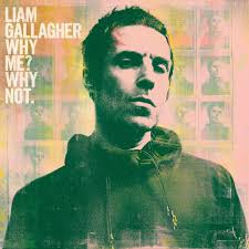 <b>Liam Gallagher – Why</b> Me? Why Not. Lyrics | Genius Lyrics