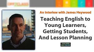 teaching young learners online getting students and lesson teaching young learners online getting students and lesson planning an interview james heywood