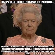 Happy belated birthday! and Remember... Regardless of your ... via Relatably.com