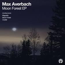 Max Averbach - <b>Moon Forest</b>