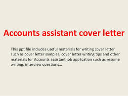 accounts assistant cover letteraccounts assistant cover letter this ppt file includes useful materials for writing cover letter such as