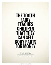 Tooth Fairy Quotes & Sayings | Tooth Fairy Picture Quotes via Relatably.com