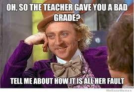 So Your Teacher Gave You A Bad Grade? | WeKnowMemes via Relatably.com