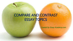 compare and contrast essay topicscompare and contrast essay topics created by essay academy com