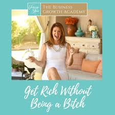 Get Rich Without Being A Bitch