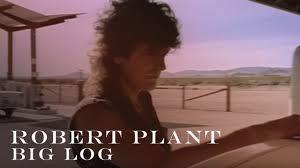 <b>Robert Plant</b> - Big Log (Official Video) [HD REMASTERED] - YouTube