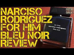 Narciso Rodriguez <b>for Him Bleu Noir</b> Review | FRAGRANCE ...