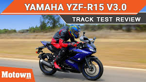 <b>Yamaha</b> YZF R15 v3.0 | Track Test Review | Motown India - YouTube