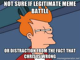 not sure if legitimate meme battle or distraction from the fact ... via Relatably.com