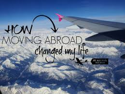 how moving abroad has changed my life amy and the great world moving change