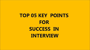 key points for success in job interview key points for success in job interview