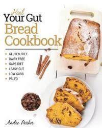 <b>Heal Your</b> Gut, Bread Cookbook - <b>Andre Parker</b> - Häftad ...