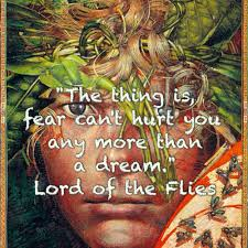 lord of the flies this quote from the novel is stating that fear itself does not have the ability