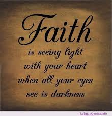 Faith Quotes From The Bible | Faith is seeing light with your ...