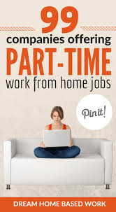 best ideas about teen jobs jobs for teens 99 companies offering part time work at home jobs