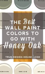 wall color ideas oak: the best wall paint colors to go with honey oak true design house