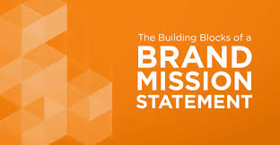 the building blocks of a brand mission statement