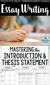 thesis statement and introduction essay writing  essay writing  essay writing mastering the introduction and thesis statement teach your middle school and high school english students how to write amazing thesis