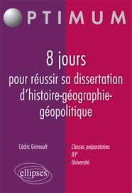 jours pour r  ussir sa dissertation d     histoire g  ographie g  opolitique Editions Ellipses